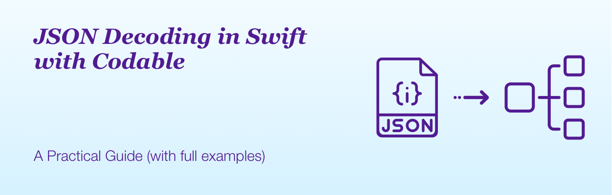 JSON Decoding in Swift with Codable: A Practical Guide