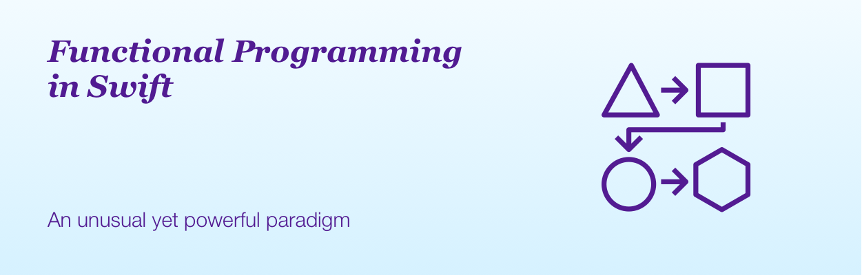 Functional Programming in Swift an Unusual yet Powerful Paradigm