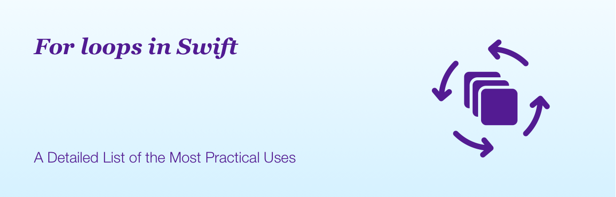 For loops in Swift a Detailed List of the Most Practical Uses