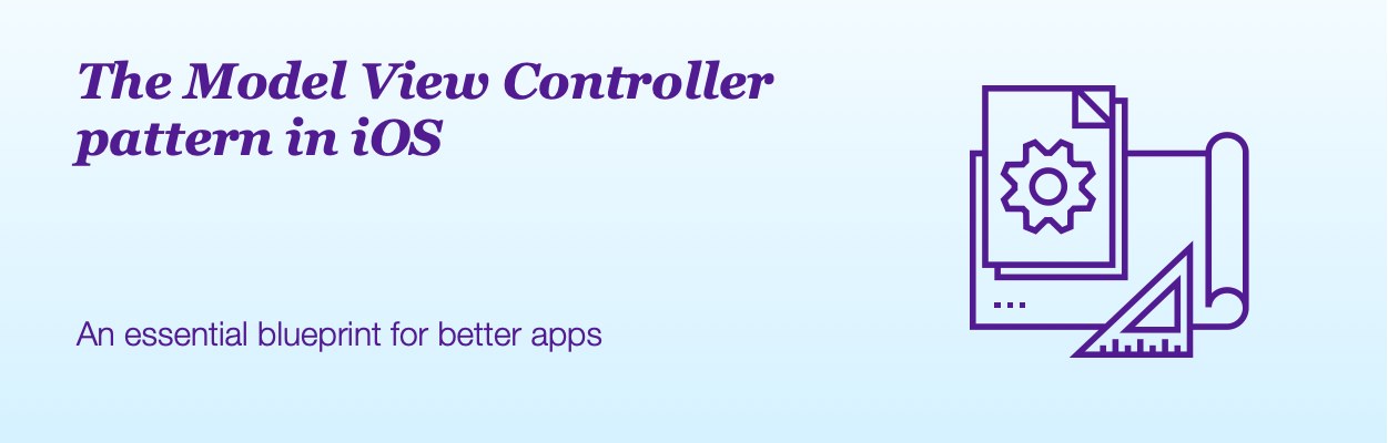Model View Controller in iOS A Blueprint for Better Apps